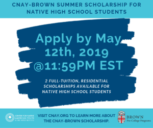 http://www.cnay.org/wp-content/uploads/2019/05/the-2019-CNAYBROWN-SUMMER-SCHOLARSHIP-FOR-NATIVE-HIGH-SCHOOL-STUDENTS-1-300x251.png