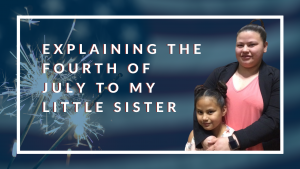 https://www.cnay.org/wp-content/uploads/2020/07/Explaining-the-Fourth-of-July-to-my-little-sister-3-300x169.png